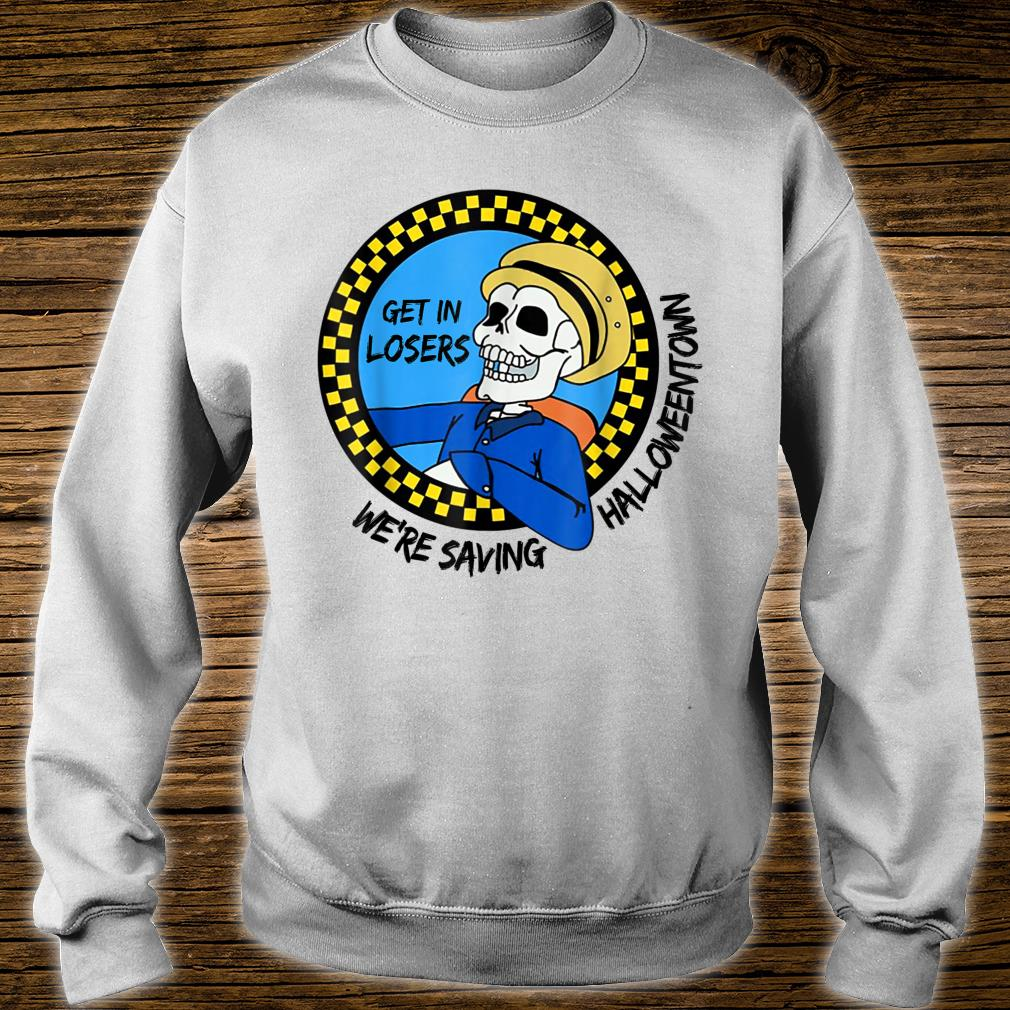 Get In Losers We're Saving Halloween Town Shirt sweater