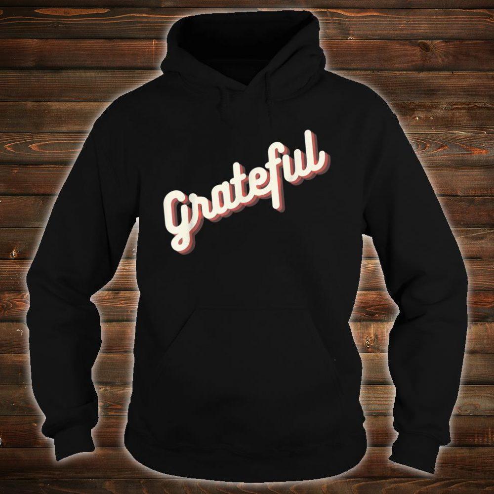 Glowing Grateful Shirt hoodie