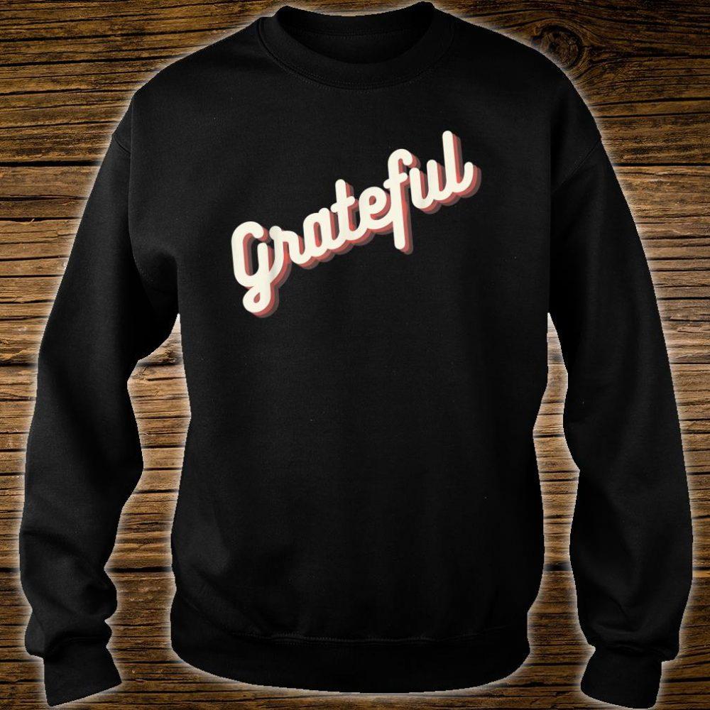 Glowing Grateful Shirt sweater