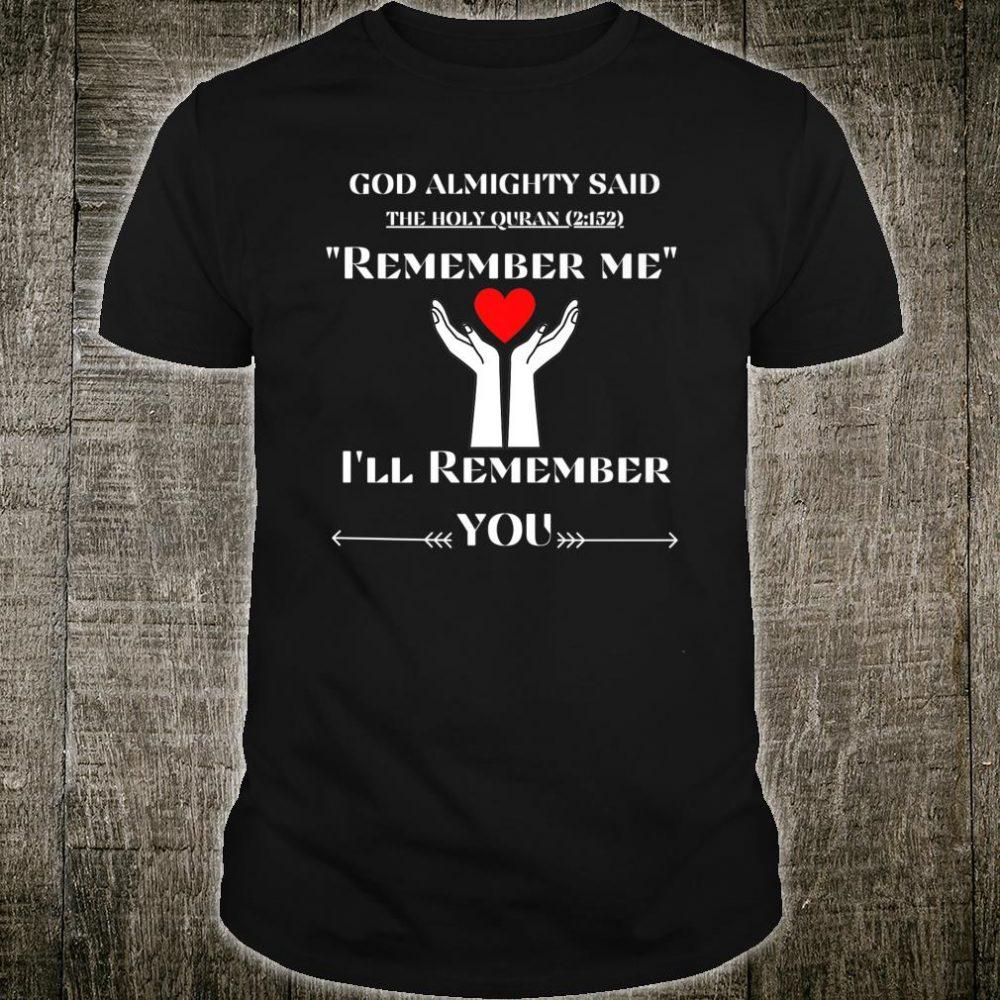 God Almighty Said REMEMBER ME Shirt