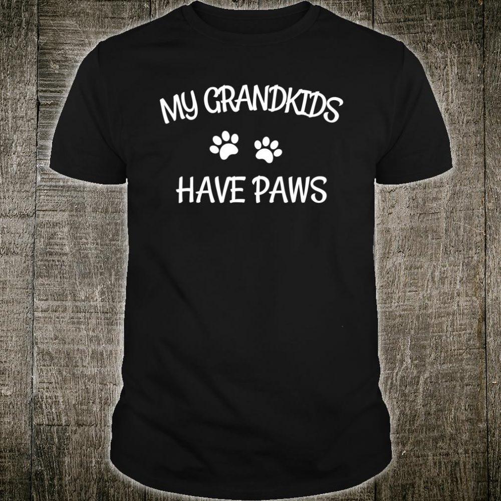 Grandkids Have Paws Dog Cat Grandma Shirt