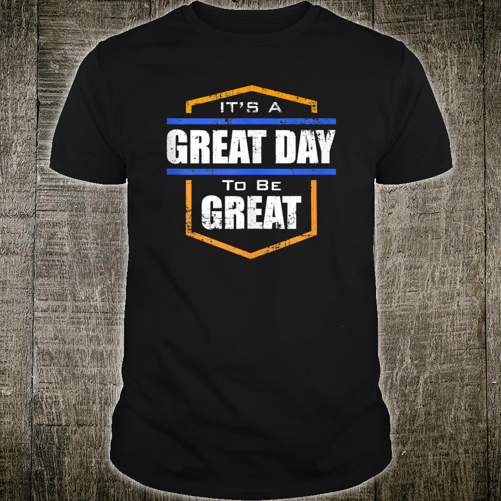 Great Day Shirt
