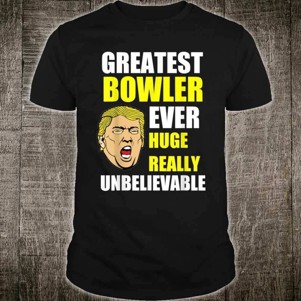 Greatest bowler funny donald trump bowling Shirt