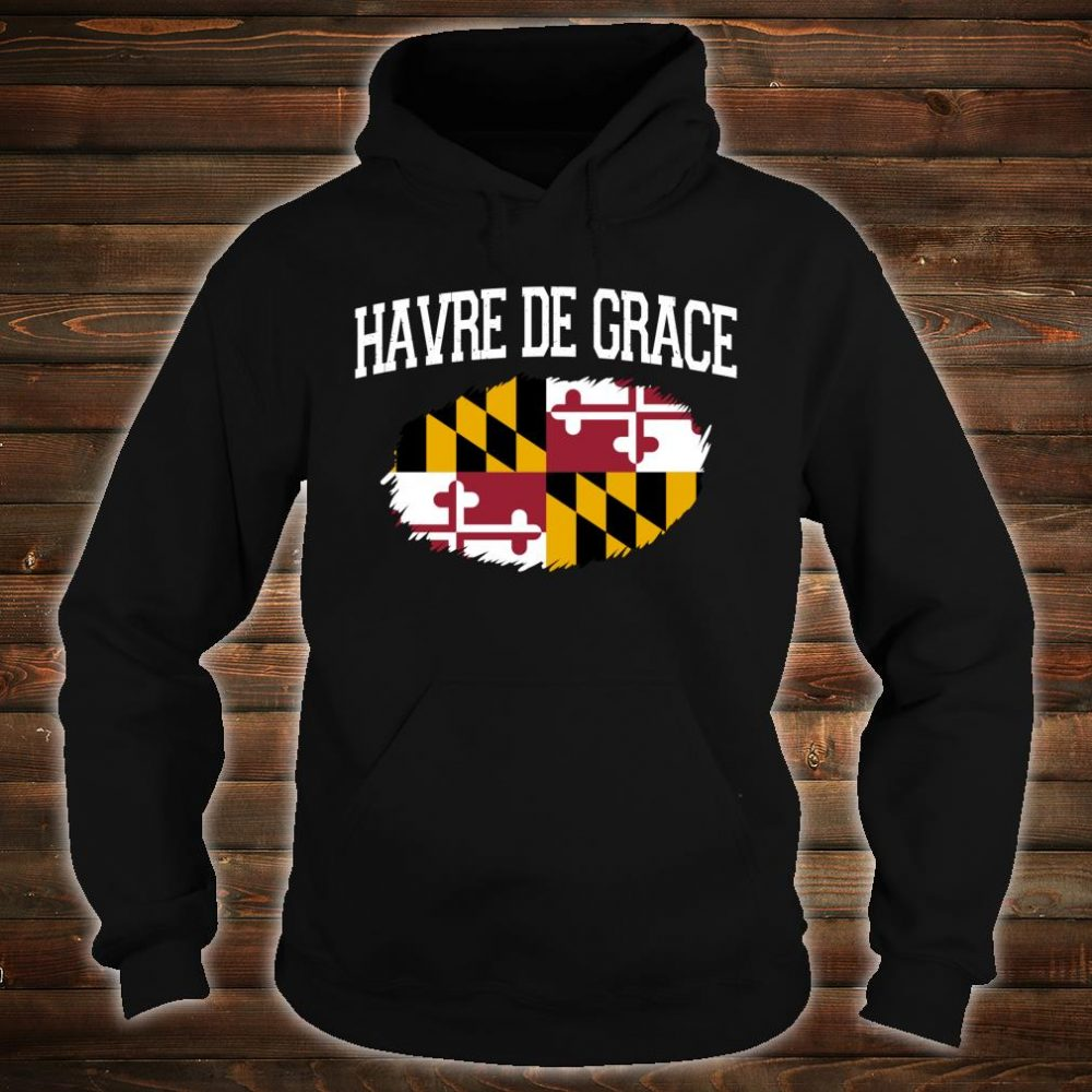 HAVRE DE GRACE MD MARYLAND Flag Vintage USA Sports Shirt hoodie