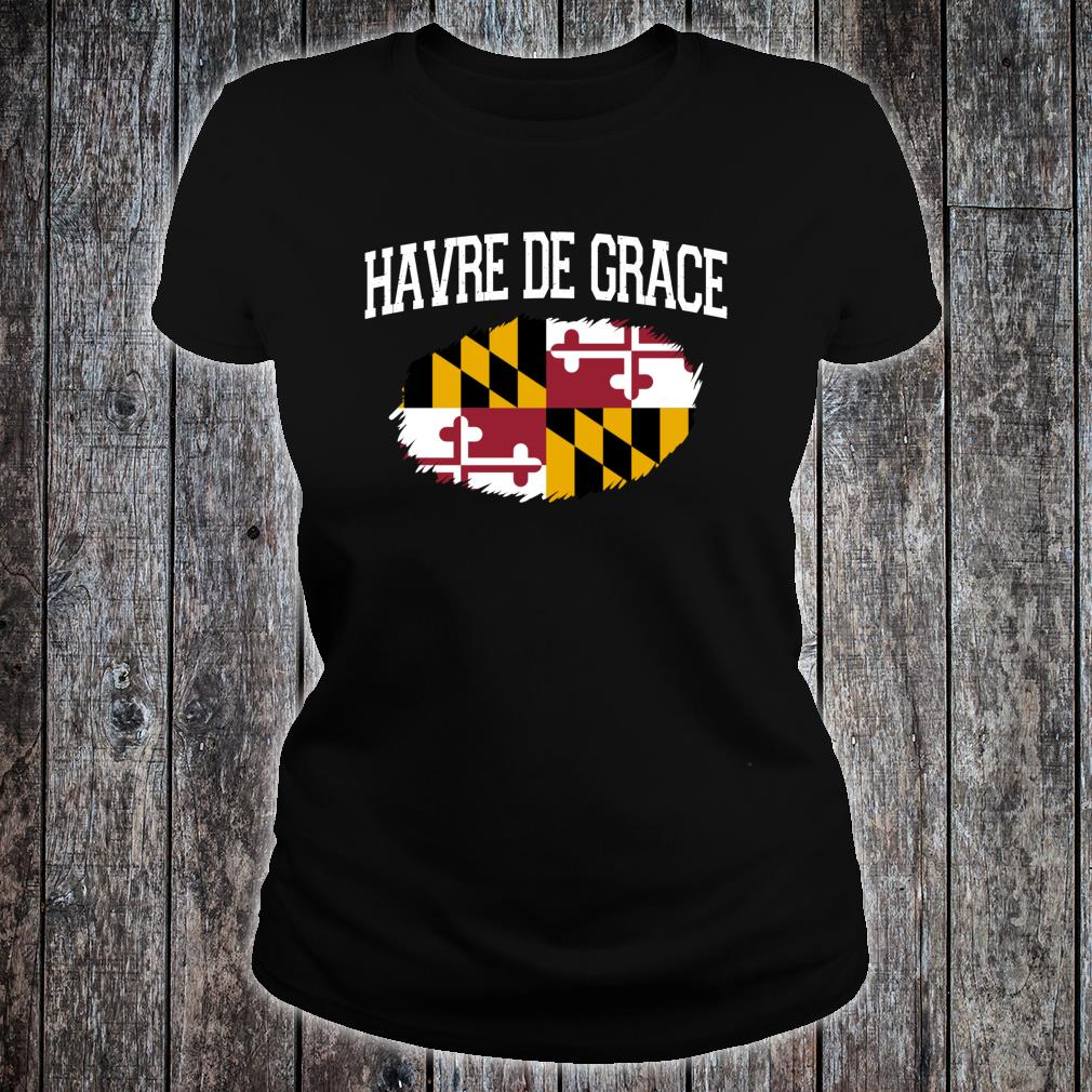 HAVRE DE GRACE MD MARYLAND Flag Vintage USA Sports Shirt ladies tee