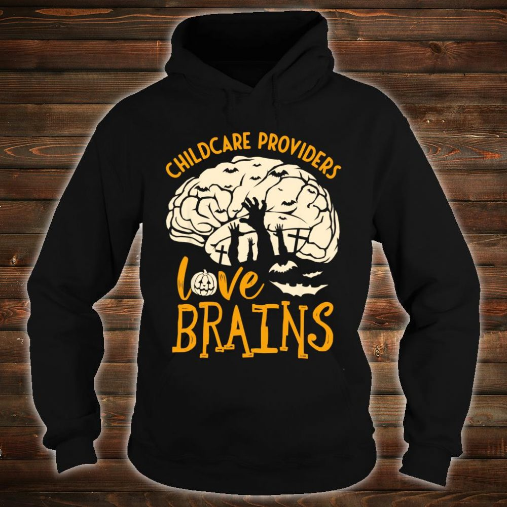 Halloween Daycare Provider - Childcare Providers Love Brains Shirt hoodie