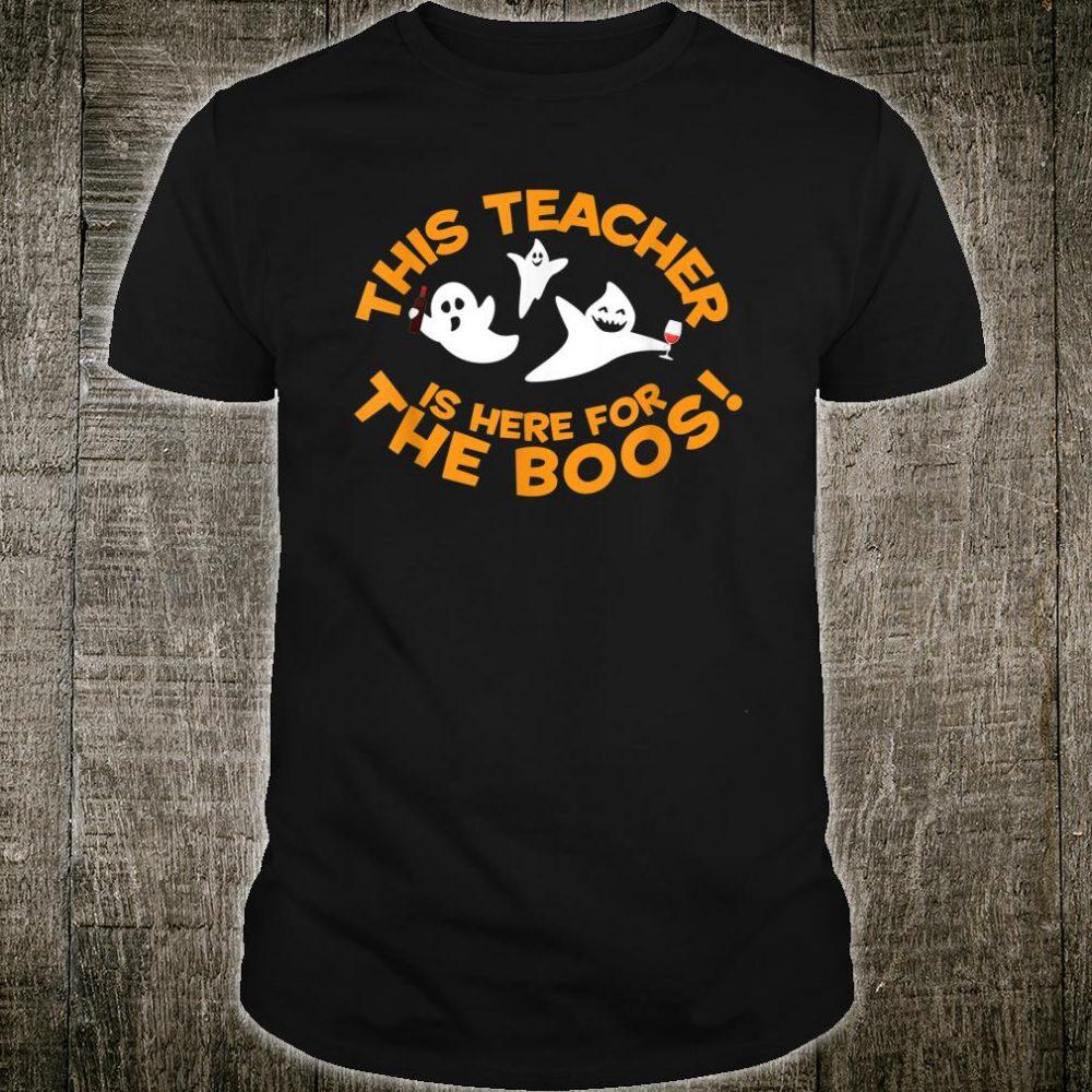 Halloween Design Teacher is Here for the Boos! Shirt