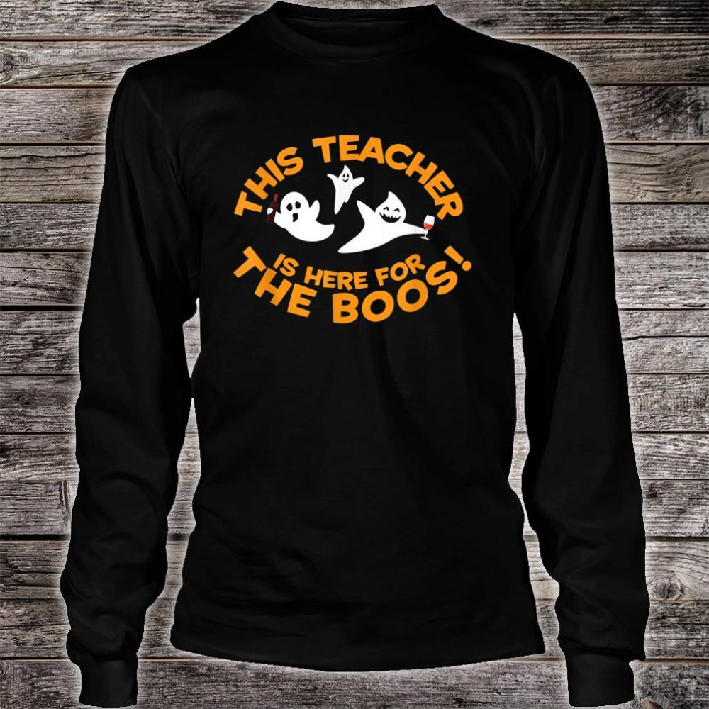 Halloween Design Teacher is Here for the Boos! Shirt long sleeved