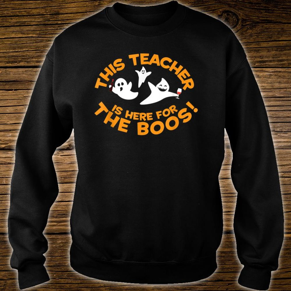 Halloween Design Teacher is Here for the Boos! Shirt sweater