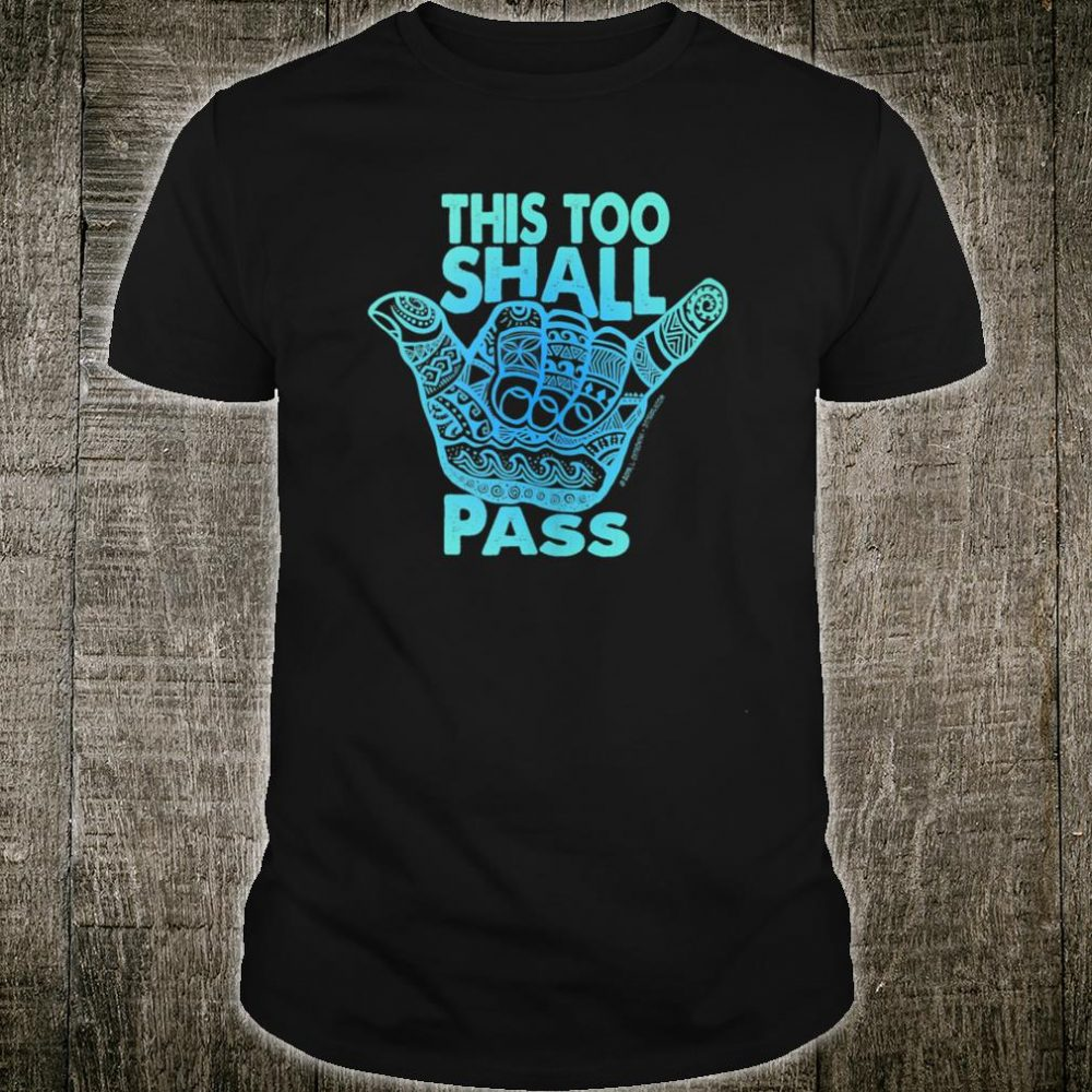 Hang Loose This Too Shall Pass Shirt