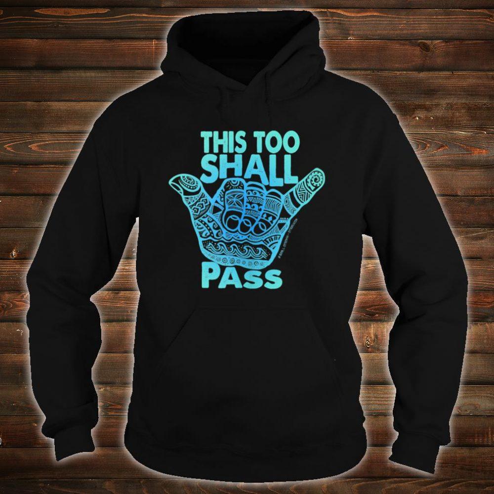 Hang Loose This Too Shall Pass Shirt hoodie