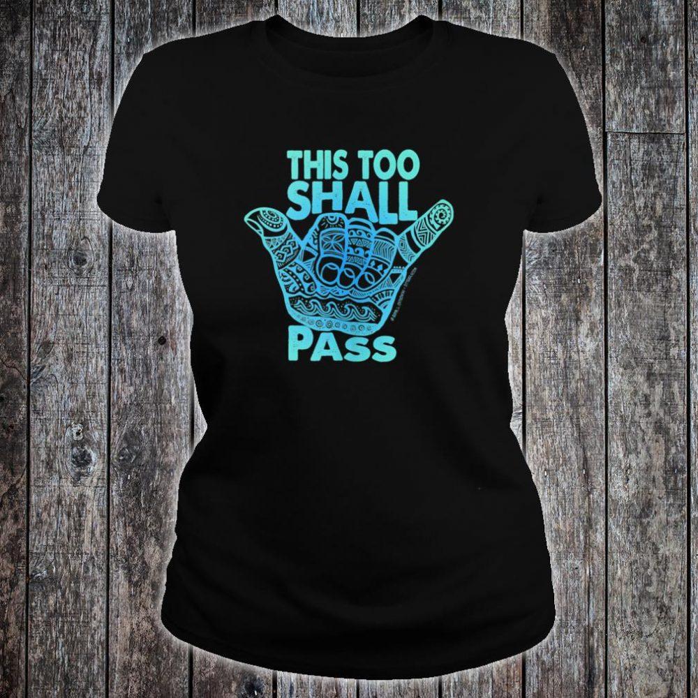 Hang Loose This Too Shall Pass Shirt ladies tee
