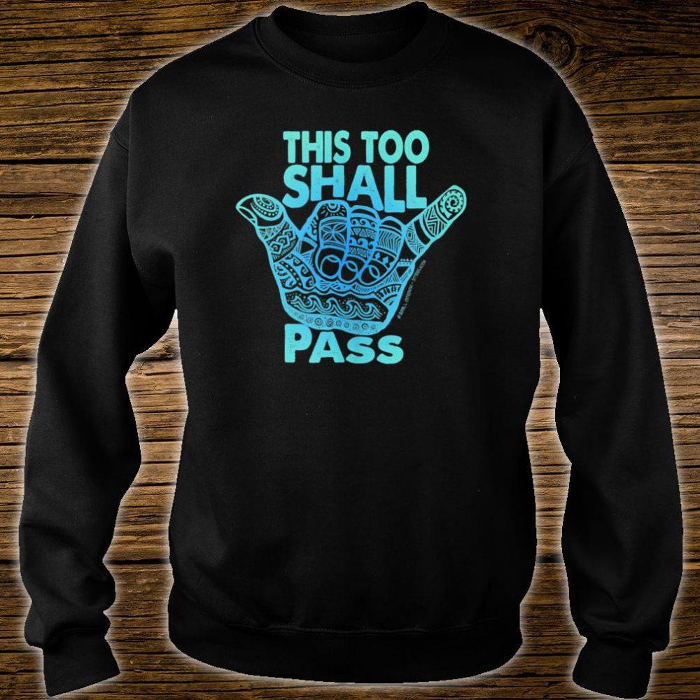 Hang Loose This Too Shall Pass Shirt sweater