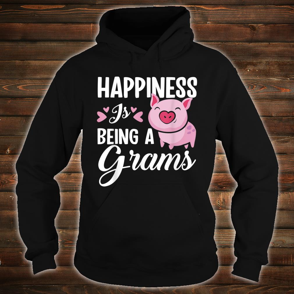 Happiness Is Being A Grams Pig Shirt hoodie