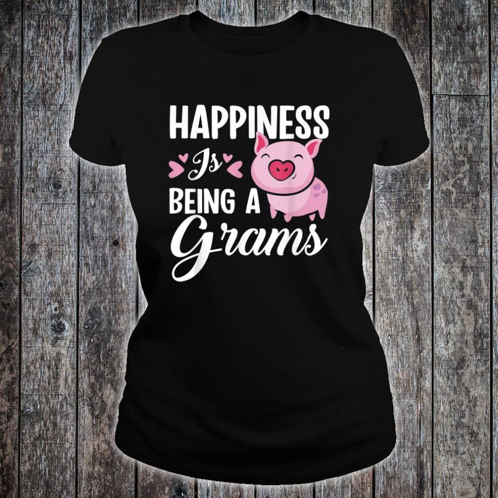Happiness Is Being A Grams Pig Shirt ladies tee