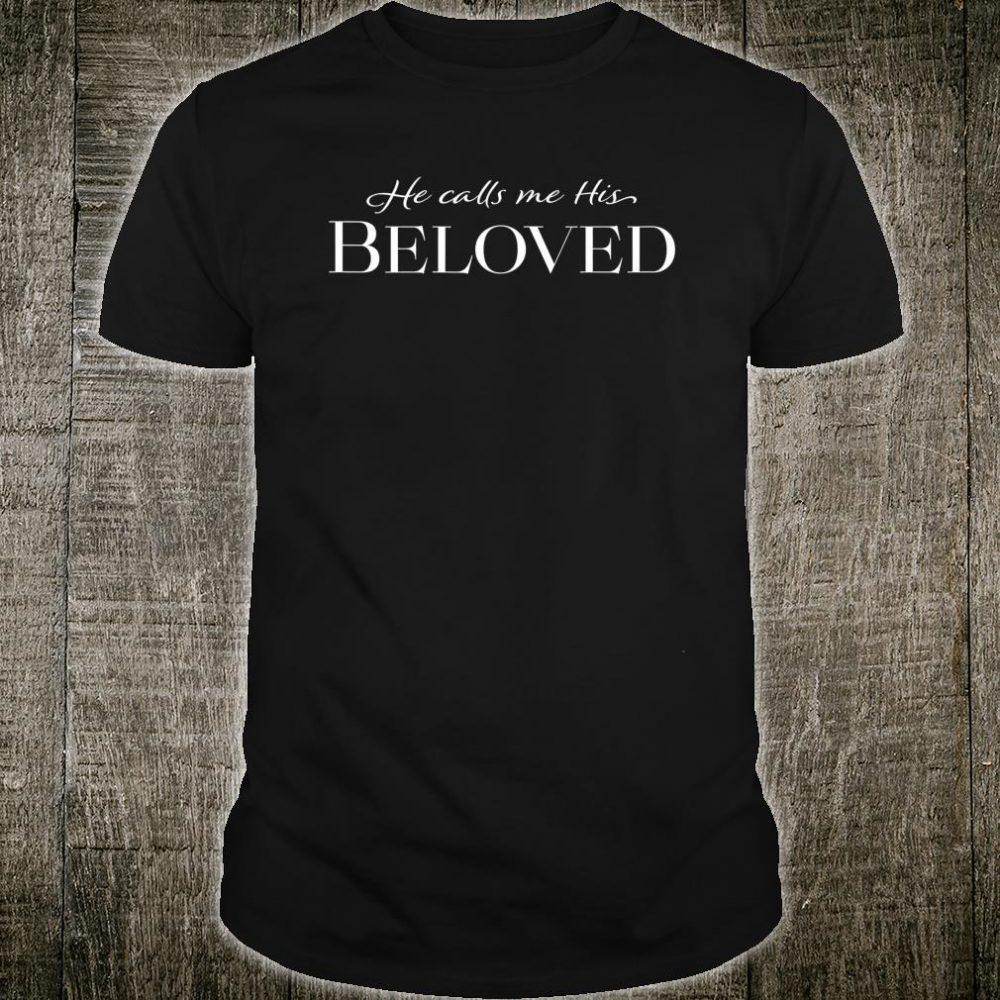 He calls me His Beloved Shirt