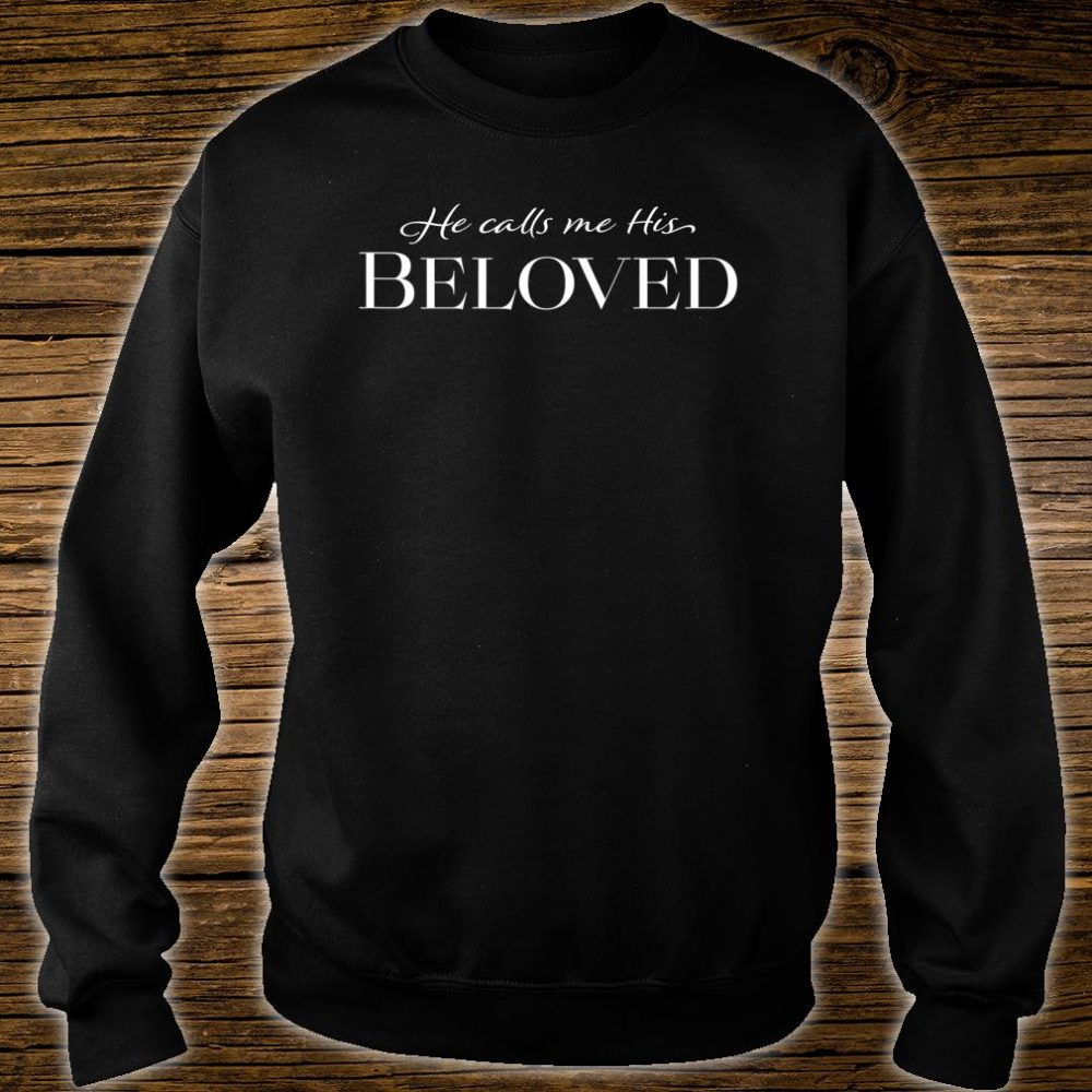 He calls me His Beloved Shirt sweater
