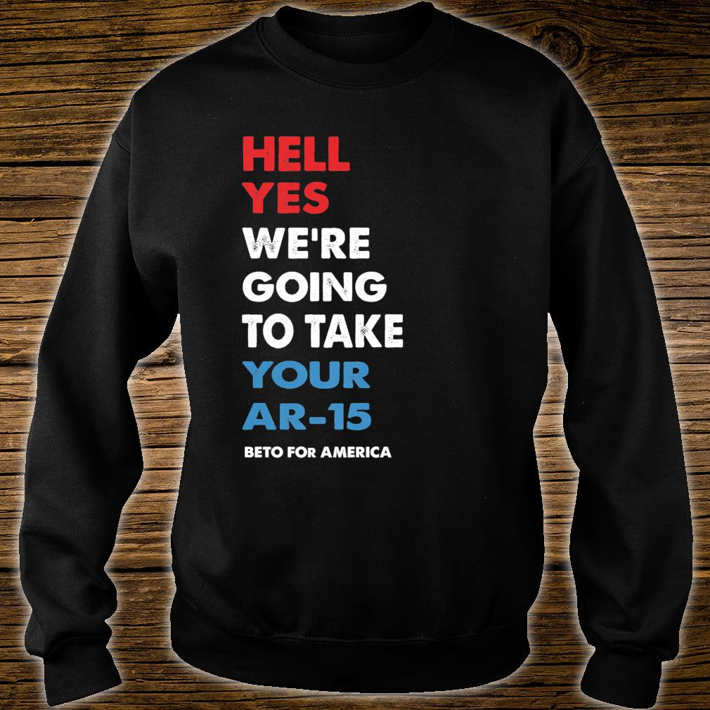 we/'re going to take your AR-15 yes Hell your AK-47 Iron-On Heat Transfer Vinyl