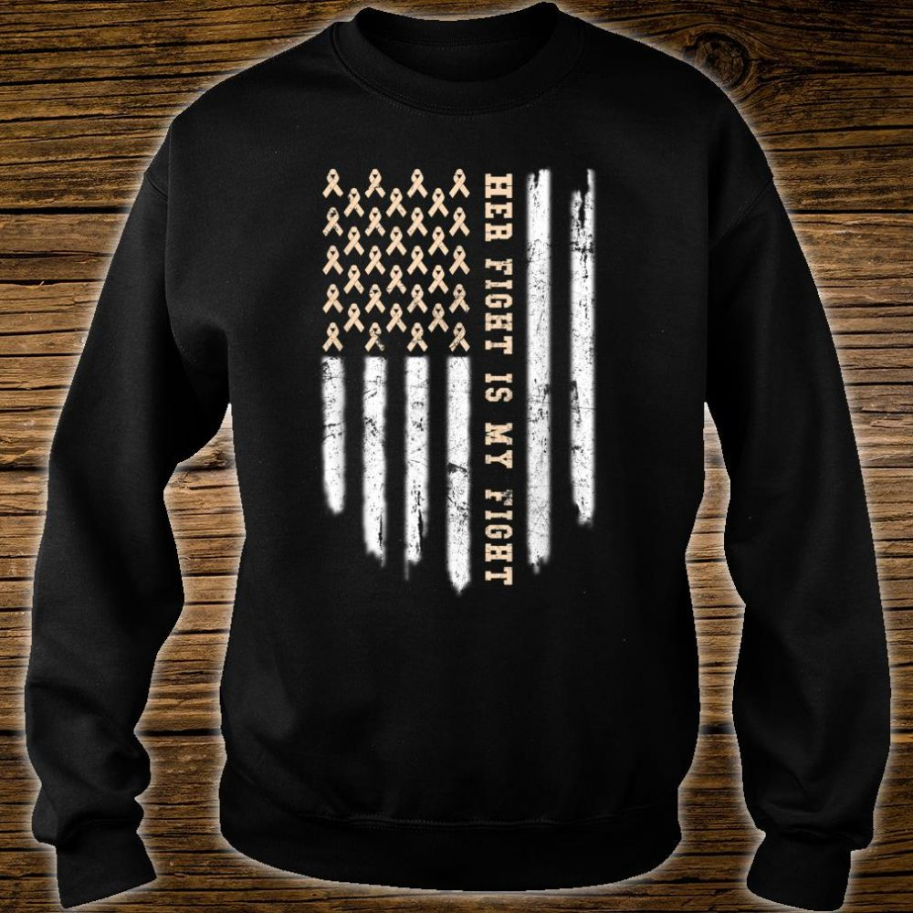 Her Fight Is My Fight American Flag Endometrial Cancer Shirt sweater