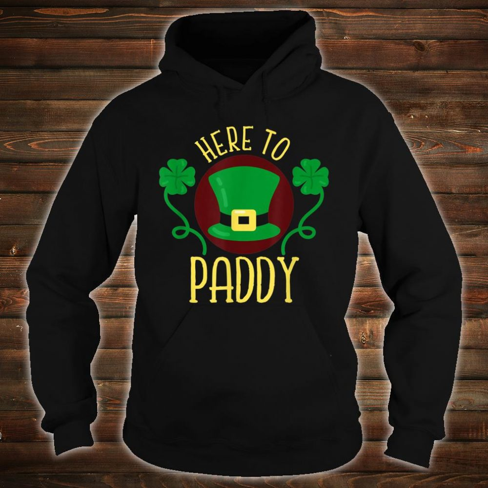Here To Paddy Irish Leprechaun Hat Clovers Shirt hoodie