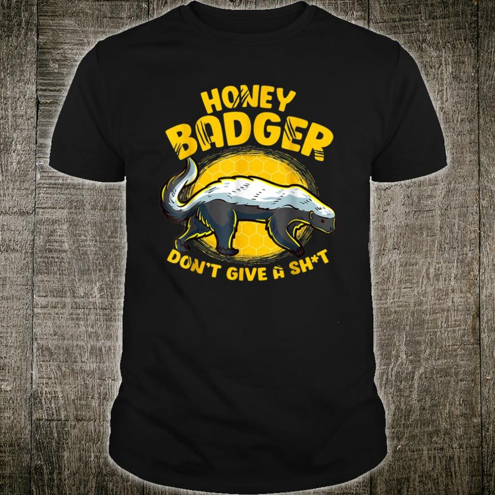 Honey Badger Don't Give A Sh-t Novelty Honey Badger Shirt