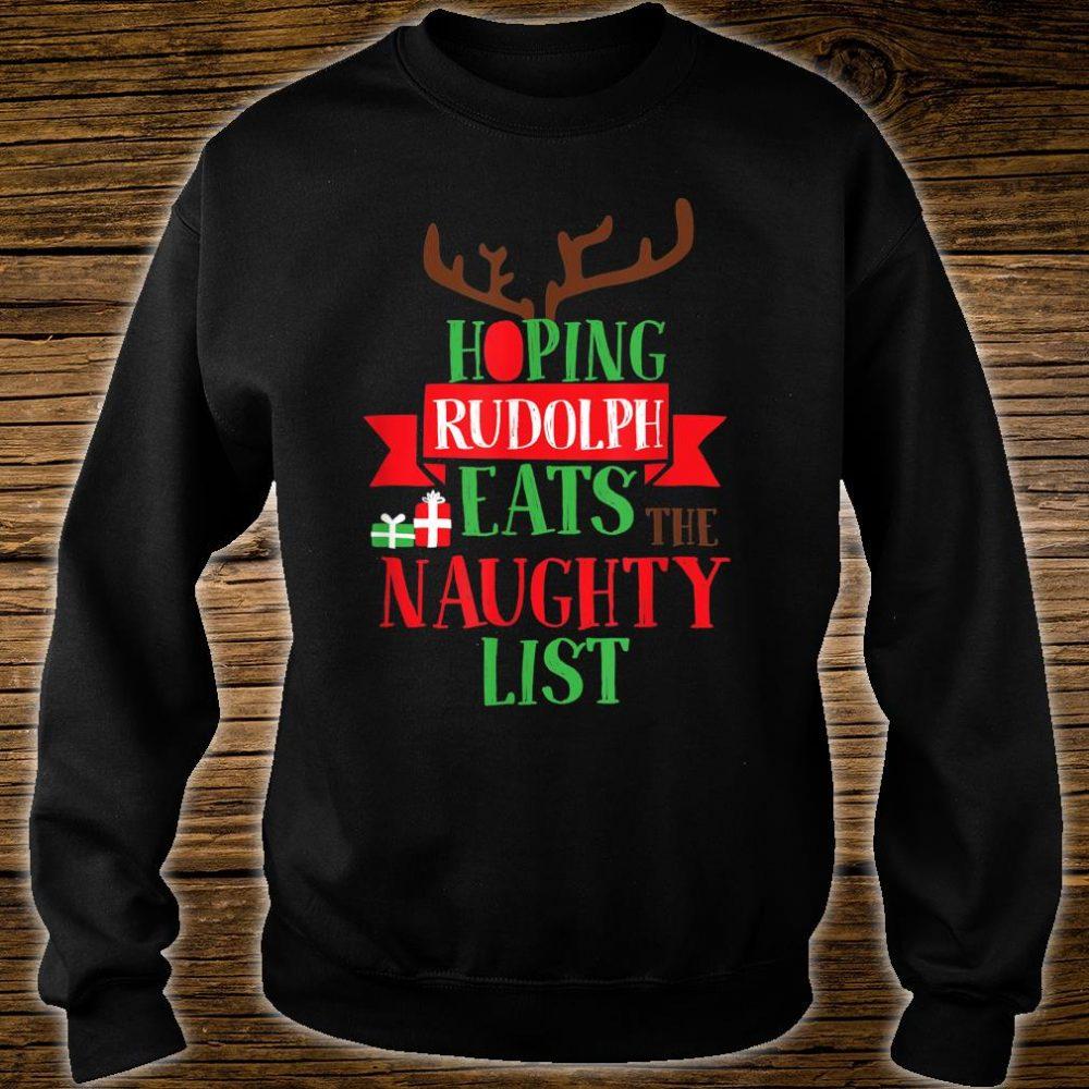 Hope Rudolf eats naughty list christmas Shirt sweater
