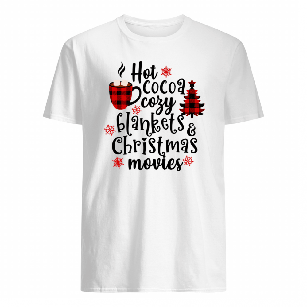 Hot Cocoa, Cozy Blankets, and Christmas Movies Shirt