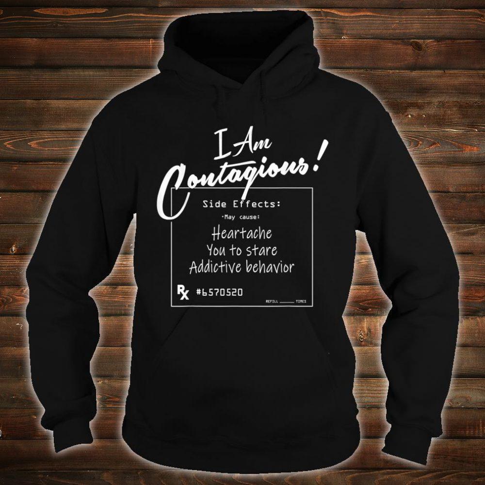 I Am Contagious Shirt hoodie