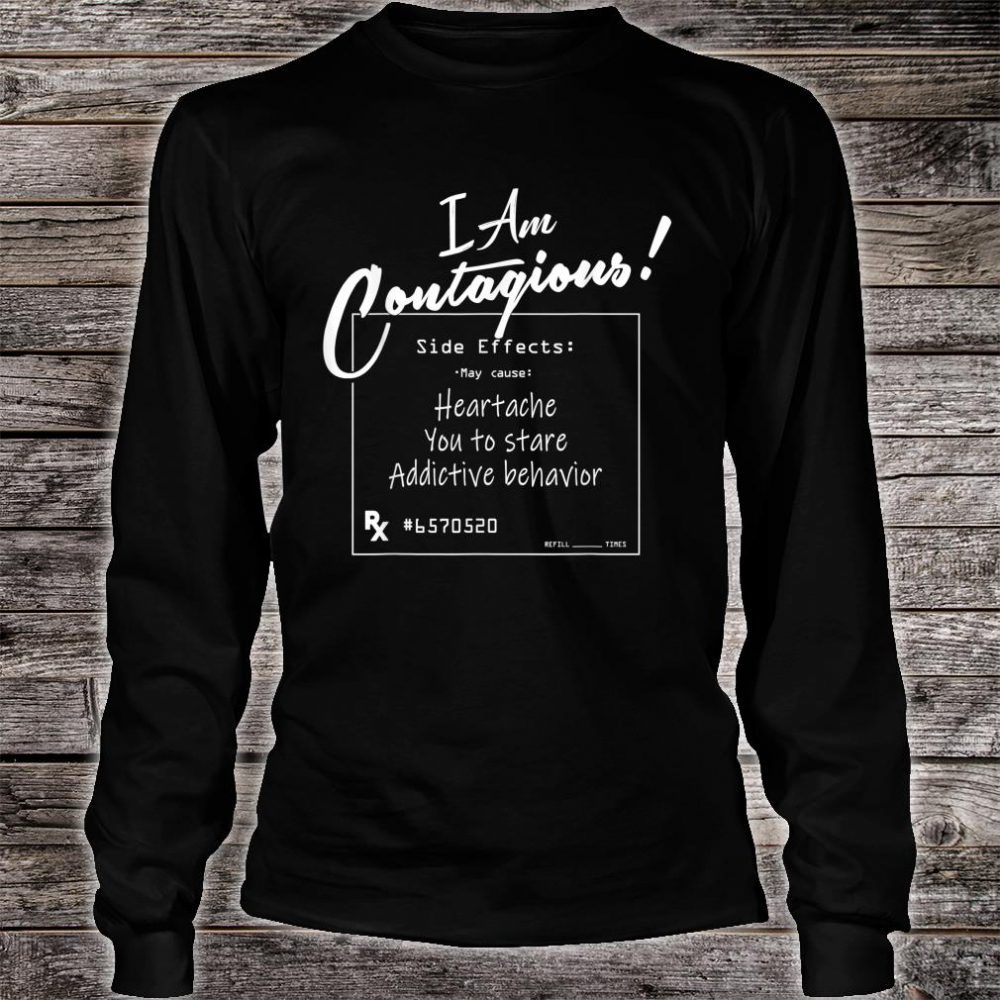 I Am Contagious Shirt long sleeved