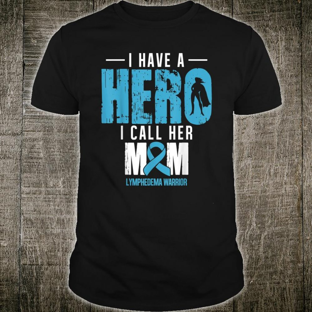 I Call Her Mom- Lymphedema Shirt