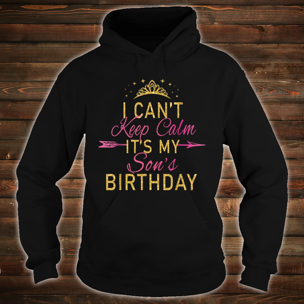 I Can't Keep Calm It's My Son's Birthday Party Shirt hoodie
