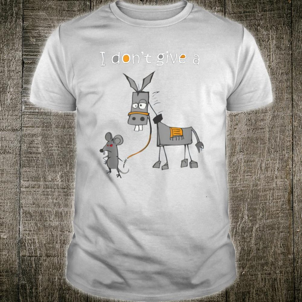 I Don't Give A Rats Ass Mouse Walking Donkey Shirt