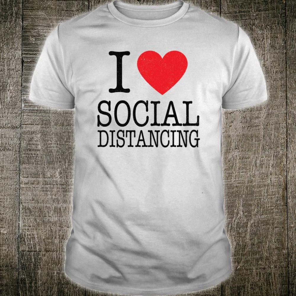 I Love Heart Social Distancing Shirt