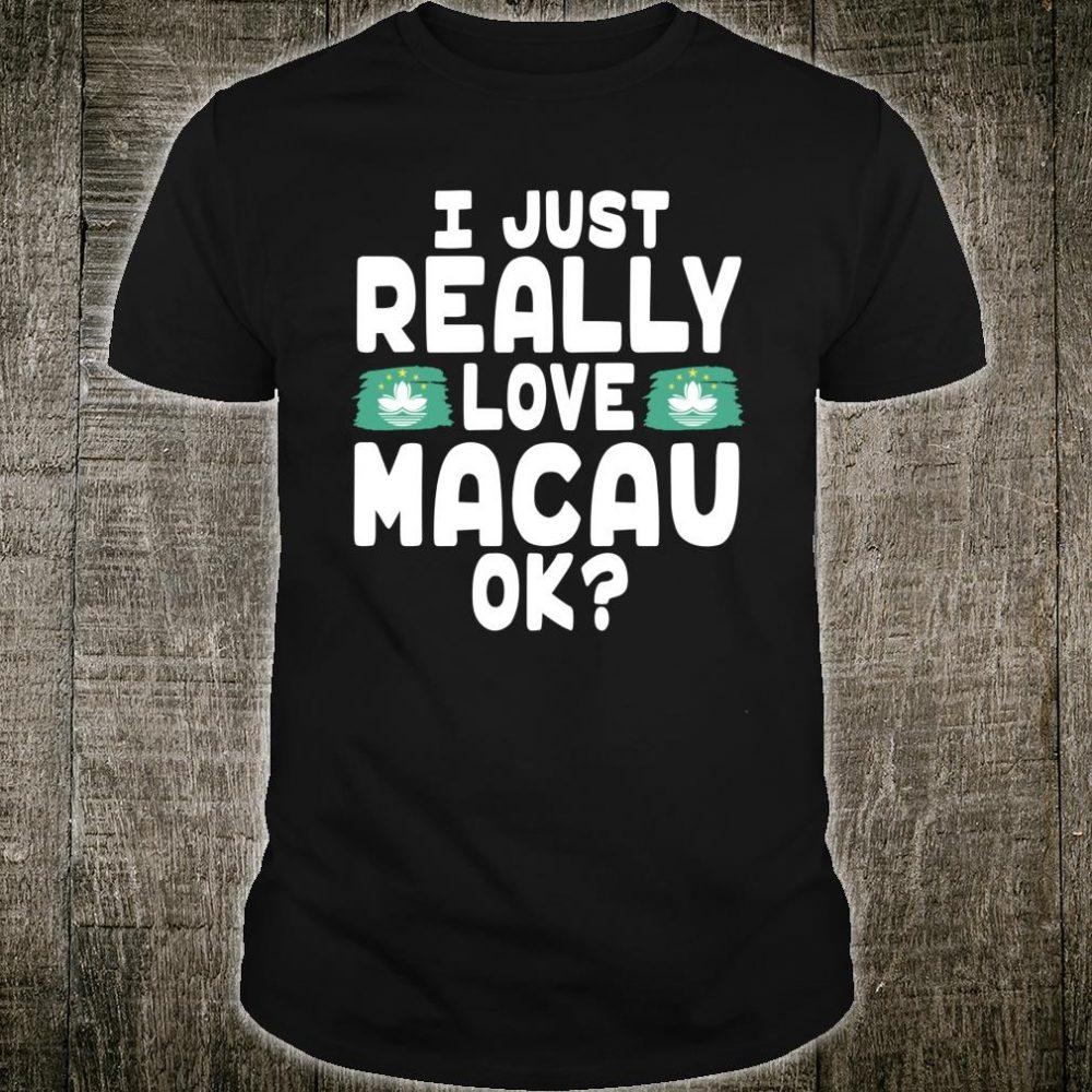 I Love Macau OK Cool Macanese Flag Shirt