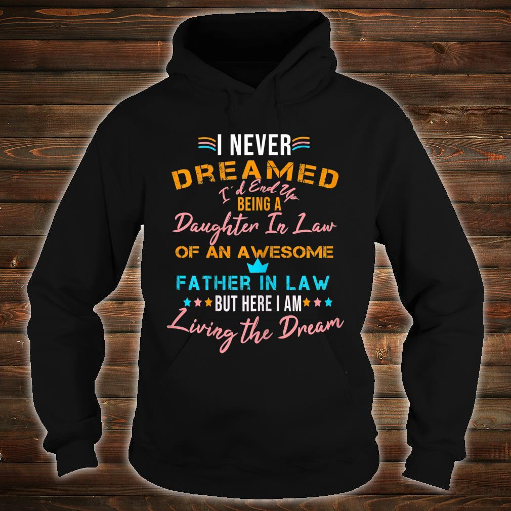 I Never Dreamed I'd Grow Up to be a Daughter in Law Shirt hoodie