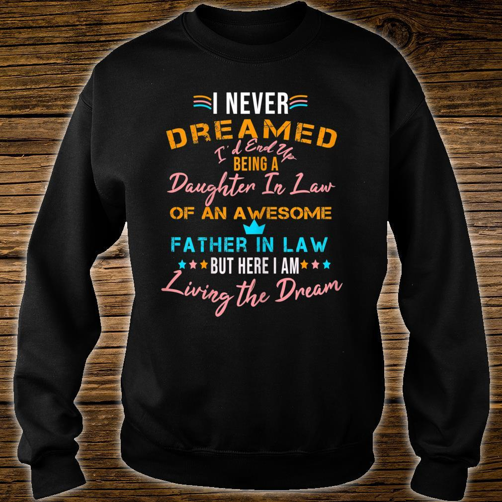 I Never Dreamed I'd Grow Up to be a Daughter in Law Shirt sweater
