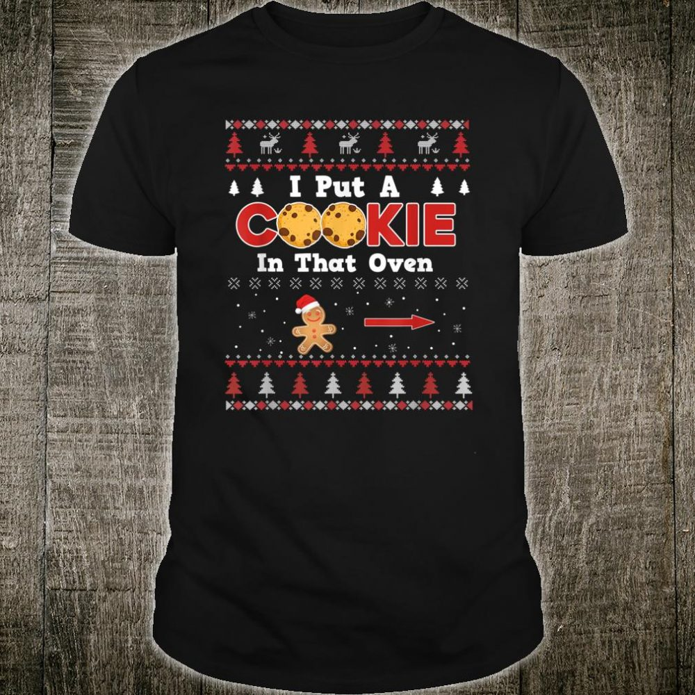 I Put A Cookie In That Oven Pregnancy Shirt