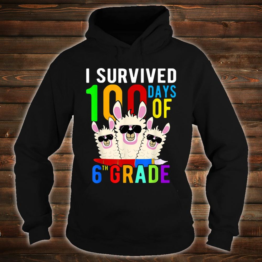 I Survived 100 Days Of 6th Grade Llama 100th Day Of School Shirt hoodie