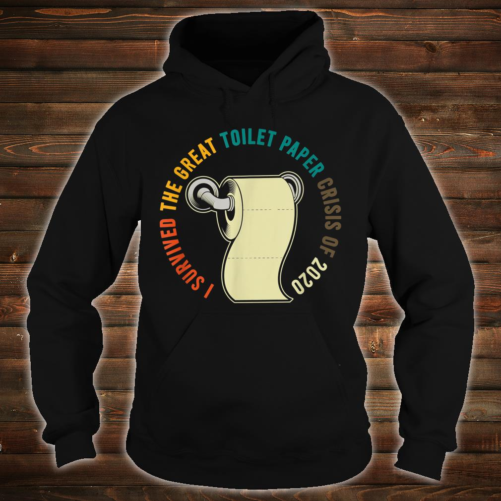 I Survived Toilet Paper Apocalypse 2020 Shirt hoodie