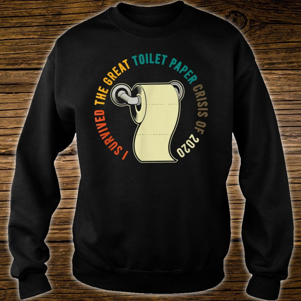 I Survived Toilet Paper Apocalypse 2020 Shirt sweater