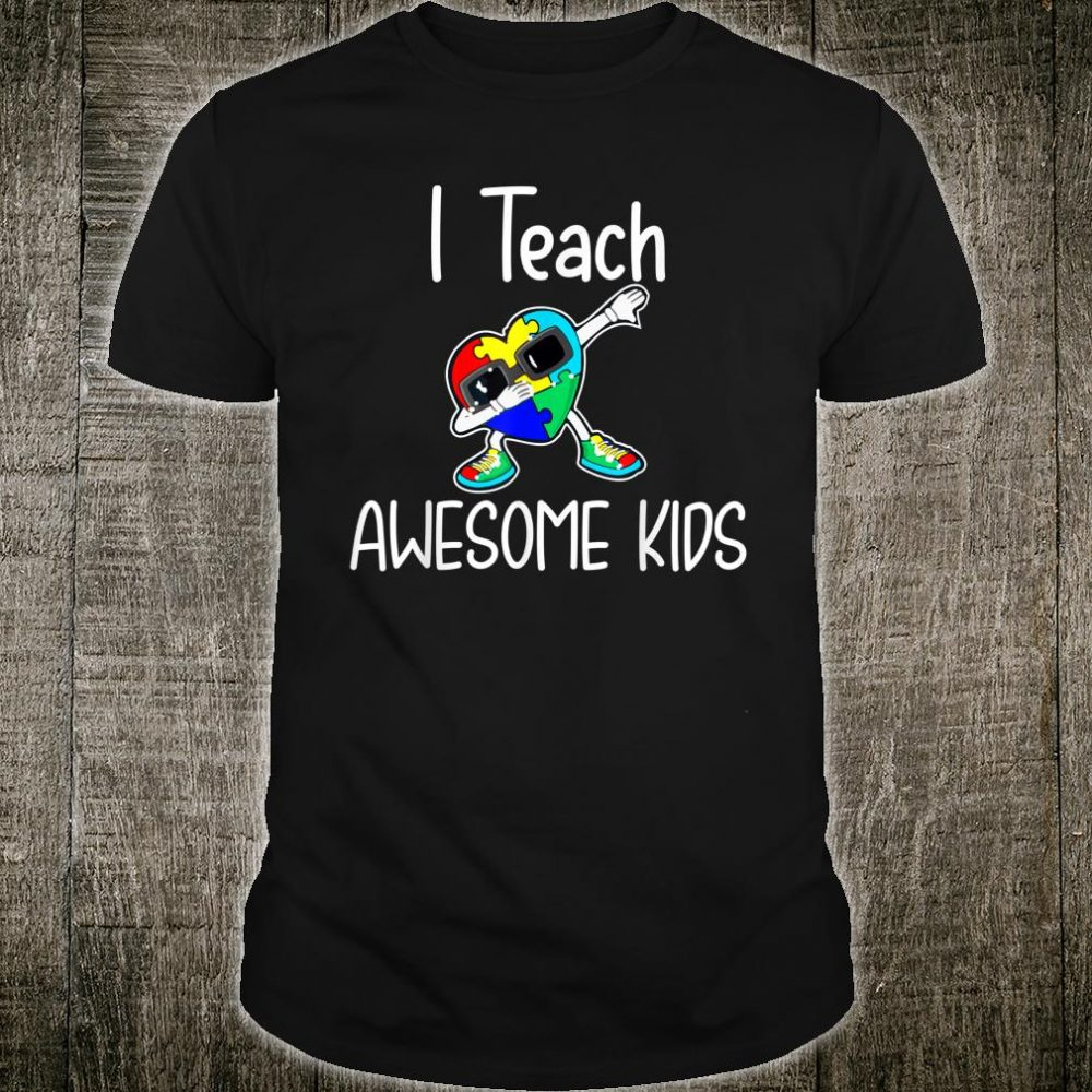 I Teach Awesome Kids Puzzle Autism Awareness Shirt