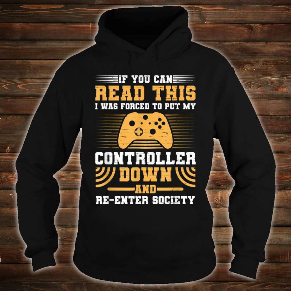 I Was Forced To Put My Controller Down Gaming Shirt hoodie