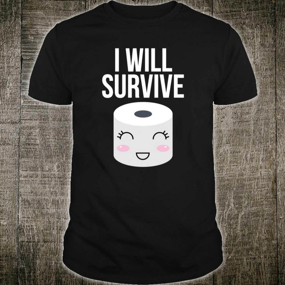 I Will Survive Toilet Paper Shirt