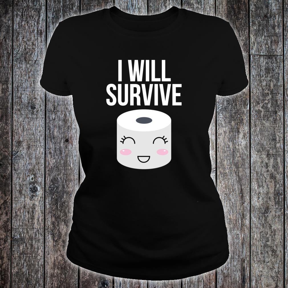 I Will Survive Toilet Paper Shirt ladies tee