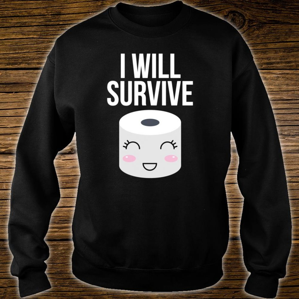 I Will Survive Toilet Paper Shirt sweater