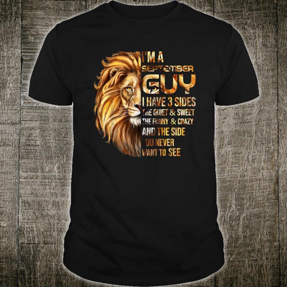 I'm A September Guy I Have 3 Sides Shirt