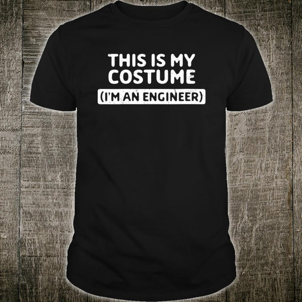 I'm An Engineer Halloween Costume Shirt