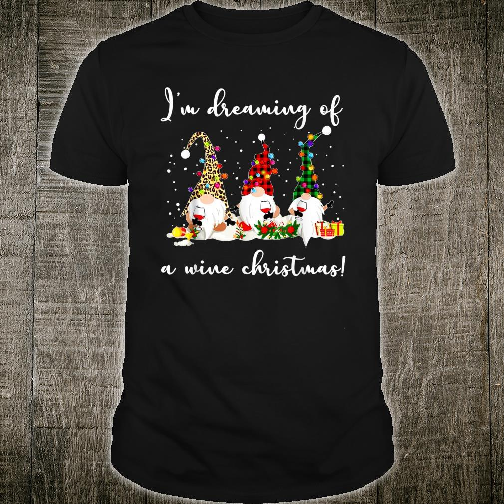 I'm Dreaming Of A Wine Christmas Gnome Drinking Wine Shirt