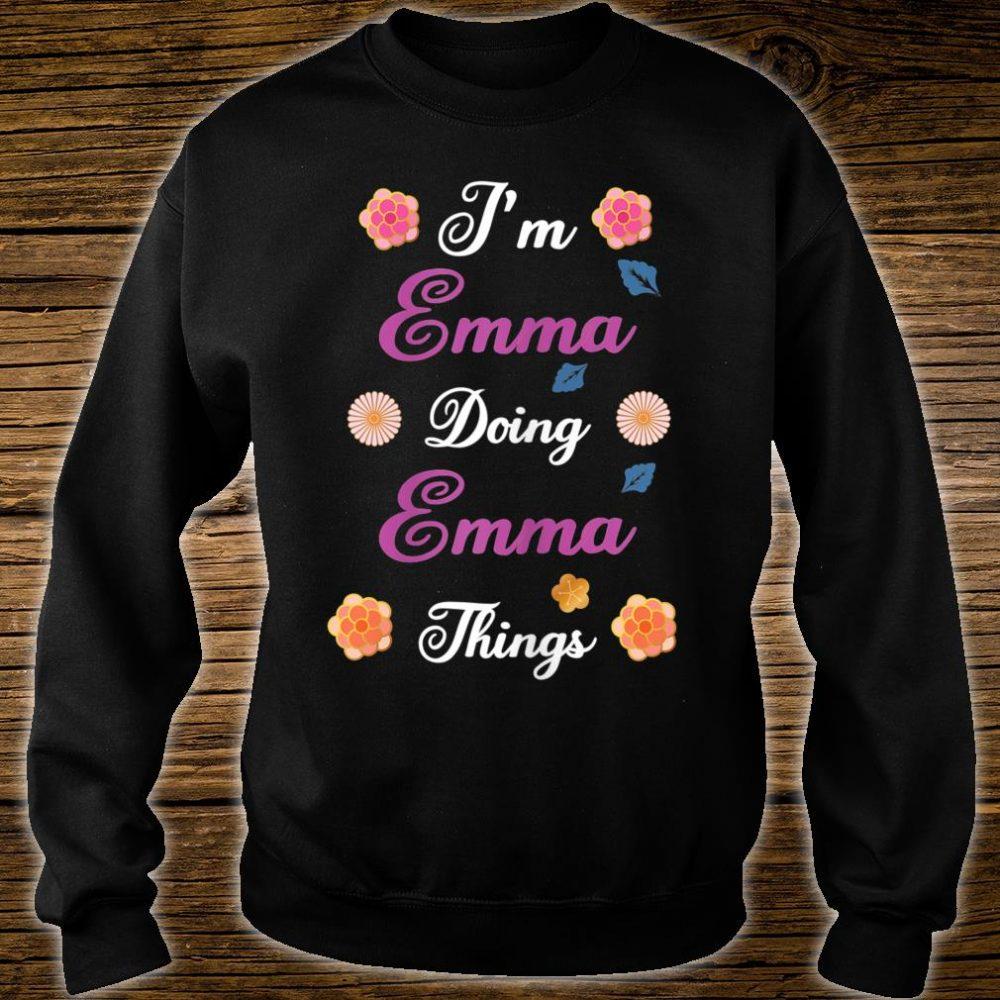 I'm Emma Doing Emma Things Shirt sweater