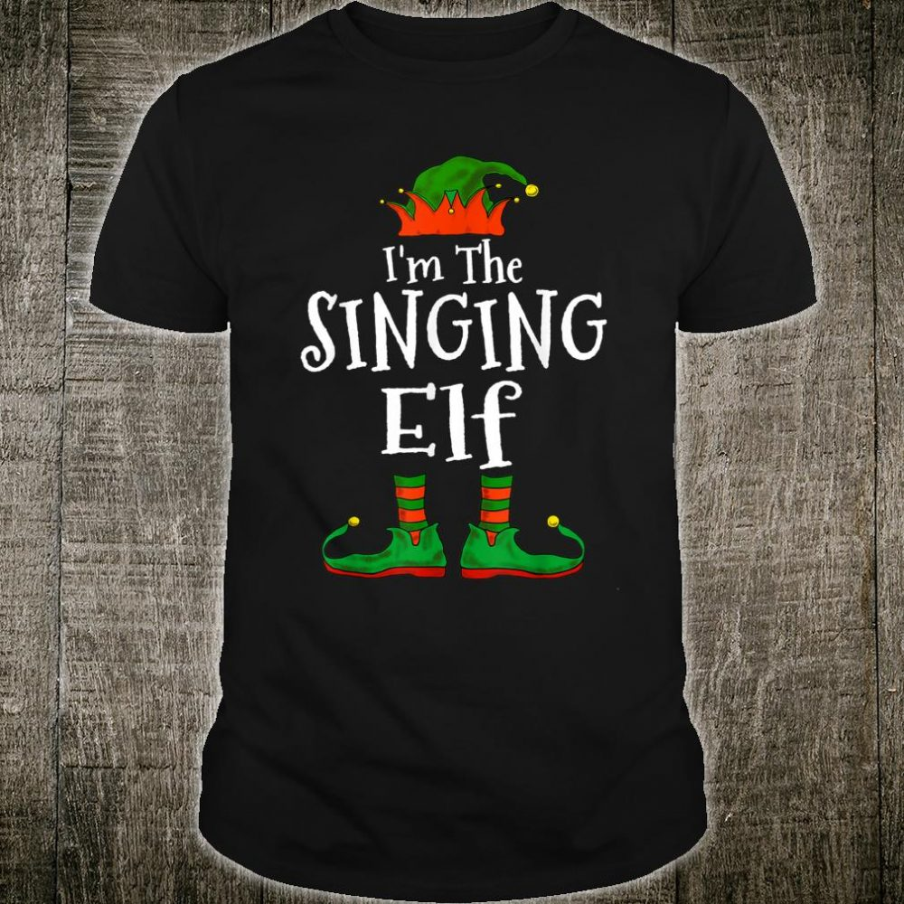 I'm The Singing Elf Christmas Shirt